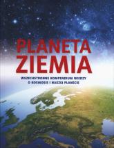 Planeta Ziemia. Wszechstronne kompendium wiedzy o kosmosie i naszej planecie - Opracowanie zbiorowe | mała okładka