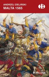 Malta 1565 - Andrzej Zieliński | mała okładka