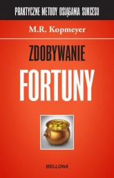Zdobywanie fortuny - M.R. Kopmeyer | mała okładka