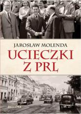 Ucieczki z PRL - Jarosław Molenda | mała okładka