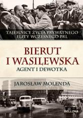 Bierut i Wasilewska. Agent i dewotka - Jarosław Molenda | mała okładka