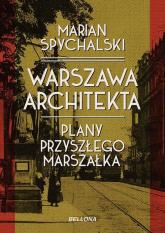 Warszawa architekta - Marian Spychalski | mała okładka