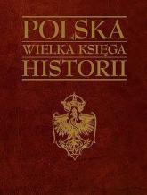 Polska wielka księga historii - Opracowanie zbiorowe | mała okładka