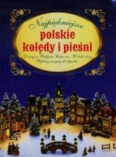 Najpiękniejsze polskie kolędy i pieśni - Opracowanie zbiorowe | mała okładka