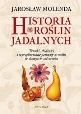 Historia roślin jadalnych - Jarosław Molenda | mała okładka