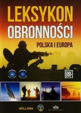 Leksykon obronności. Polska i Europa - Opracowanie zbiorowe | mała okładka