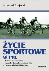 Życie sportowe w PRL - Krzysztof Szujecki | mała okładka