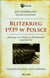 Blitzkrieg 1939 w Polsce. Inwazja na Polskę w obiektywach najeźdźców - Sutherland Jon, Canwell Diane   mała okładka