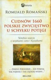 Cudnów 1660 Polskie zwycięstwo u schyłku potęgi - Romuald Romański | mała okładka