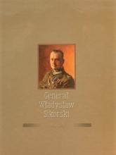 Generał Władysław Sikorski 1881-1943 - Praca zbiorowa | mała okładka