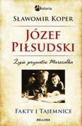 Józef Piłsudski. Fakty i tajemnice - Sławomir Koper | mała okładka