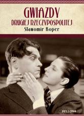 Gwiazdy Drugiej Rzeczpospolitej - Sławomir Koper | mała okładka