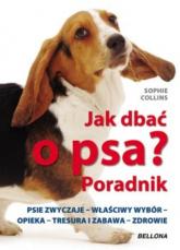 Jak dbać o psa. Poradnik - Sophie Collins | mała okładka