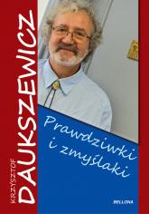 Prawdziwki i zmyślaki - Krzysztof Daukszewicz | mała okładka