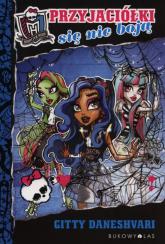 Monster High. Przyjaciółki się nie boją - Gitty Daneshvari | mała okładka