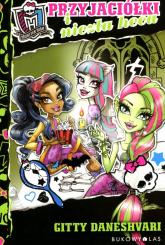Monster High. Przyjaciółki i niezła heca - Gitty Daneshvari | mała okładka