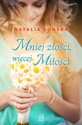 Mniej złości, więcej miłości - Natalia Sońska | mała okładka