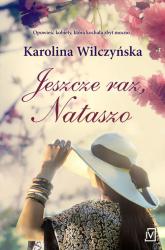 Jeszcze raz Nataszo - Karolina Wilczyńska | mała okładka