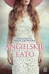 Angielskie lato - Małgorzata Mroczkowska | mała okładka