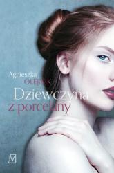 Dziewczyna z porcelany - Agnieszka Olejnik | mała okładka