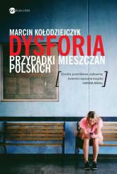 Dysforia. Przypadki mieszczan polskich - Marcin Kołodziejczyk | mała okładka