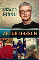 Wiza do Iranu - Artur Orzech | mała okładka