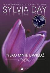 Tylko mnie uwiedź - Sylvia Day | mała okładka