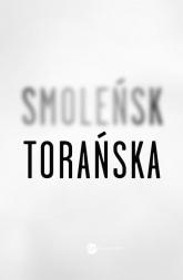 Smoleńsk - Teresa Torańska | mała okładka