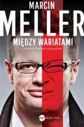 Między wariatami. Opowieści terenowo-przygodowe - Marcin Meller | mała okładka