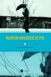 B. Opowieści z planety prowincja - Marcin Kołodziejczyk | mała okładka