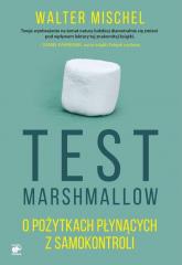 Test Marshmallow. O pożytkach płynących z samokontroli - Walter Mischel | mała okładka