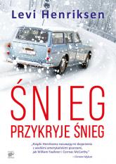 Śnieg przykryje śnieg - Levi Henriksen | mała okładka