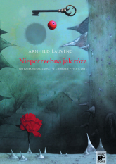 Niepotrzebna jak róża. Potrzeba normalności w chorobie psychicznej - Arnhild Lauveng | mała okładka