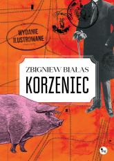 Korzeniec wydanie ilustrowane - Zbigniew Białas | mała okładka