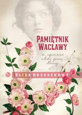 Pamiętnik Wacławy. Ze wspomnień młodej panny - Eliza Orzeszkowa | mała okładka