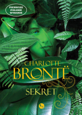 Sekret - Charlotte Bronte | mała okładka