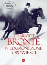 Niedokończone opowieści - Charlotte Bronte | mała okładka