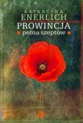 Prowincja pełna szeptów - Katarzyna Enerlich | mała okładka