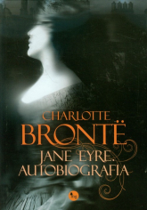 Jane Eyre. Autobiografia - Charlotte Bronte | mała okładka