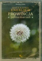 Prowincja pełna marzeń - Katarzyna Enerlich | mała okładka