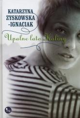 Upalne lato Kaliny - Katarzyna Zyskowska-Ignaciak | mała okładka