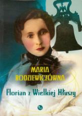 Florian z Wielkiej Hłuszy - Maria Rodziewiczówna | mała okładka