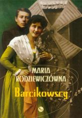 Barcikowscy - Maria Rodziewiczówna | mała okładka