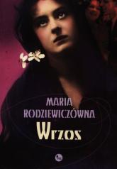 Wrzos - Maria Rodziewiczówna | mała okładka