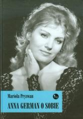 Anna German o sobie - Mariola Pryzwan | mała okładka