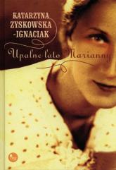 Upalne lato Marianny - Katarzyna Zyskowska-Ignaciak | mała okładka