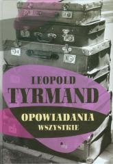 Opowiadania wszystkie - Leopold Tyrmand | mała okładka