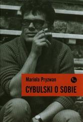 Cybulski o sobie - Mariola Pryzwan | mała okładka