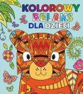 Kolorowy relaks dla dzieci - Praca zbiorowa | mała okładka