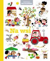 Encyklopedia dla dzieci. Na wsi - praca zbiorowa | mała okładka